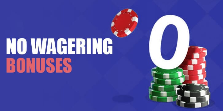 No Wagering Casino Bonuses